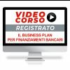 Come fare il Business Plan per accedere ai finanziamenti bancari - Corso Online