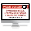 Evasione fiscale, legittimo risparmio d'imposta e abuso del diritto - Corso Online