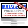 Corso Online in Diretta | Il rapporto con le banche e l'accesso al mercato dei capitali
