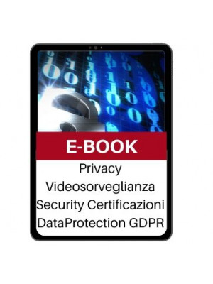 ebook Privacy Videosorveglianza Security Certificazioni DataProtection GDPR
