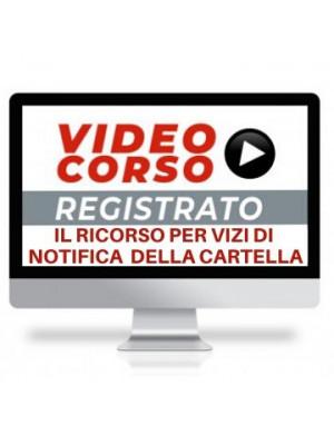 Corso Online Registrato | La notifica della cartella e il ricorso per vizi di notifica