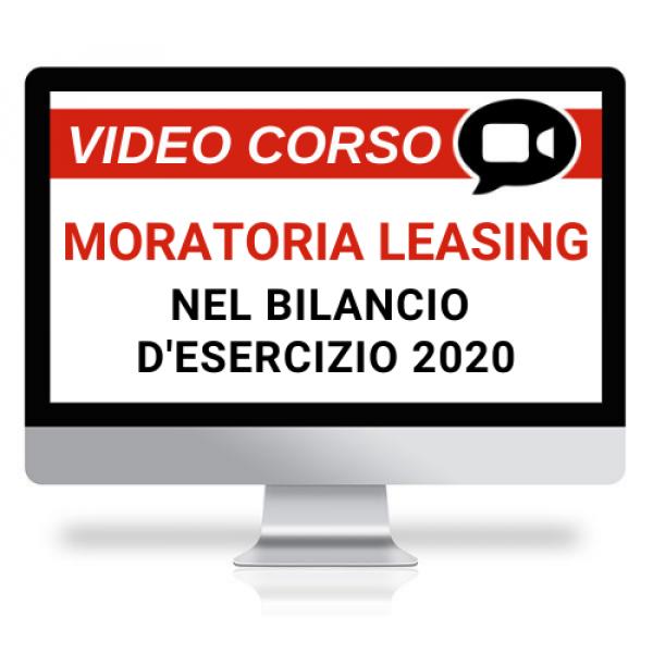 Moratoria dei leasing nel bilancio d'esercizio 2020 - Corso online