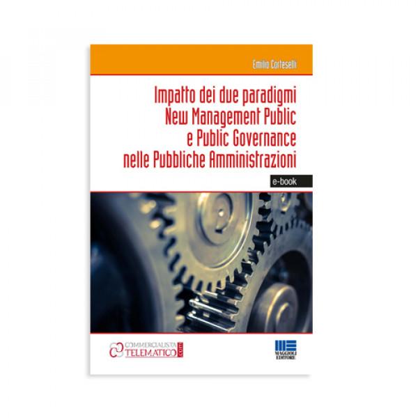 Ebook | Impatto dei due paradigmi New Management Public e Public Governance nelle Pubbliche Amministrazioni