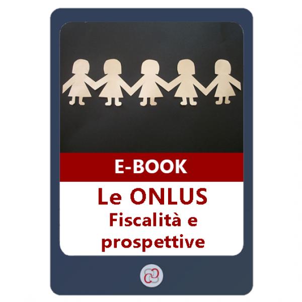 Ebook | Le Onlus: fiscalità e prospettive | Commercialista Telematico