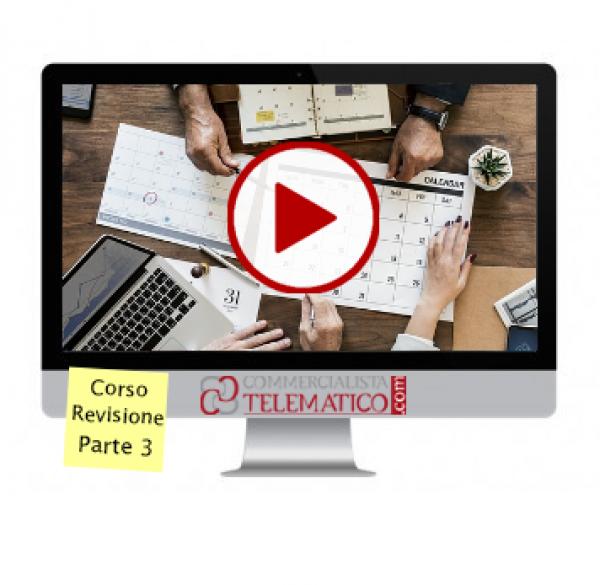 Corso | Revisione dei conti | Terza parte - Videoconferenza registrata del 22 novembre 2018 | Commercialista Telematico