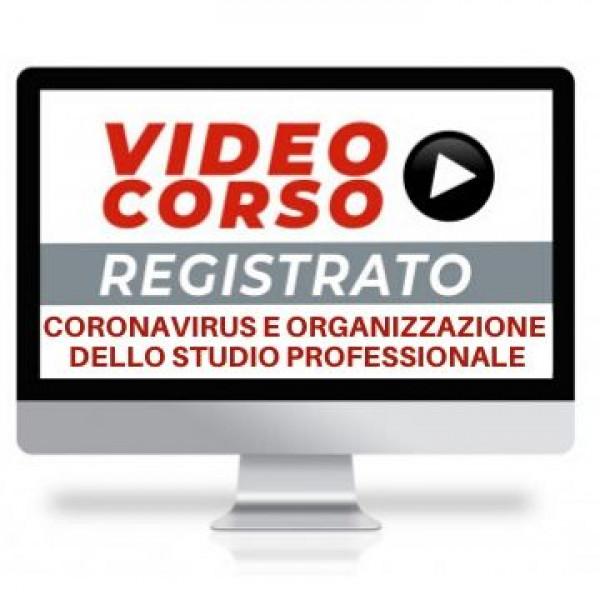 videocorso coronavirus e organizzazione dello studio professionale