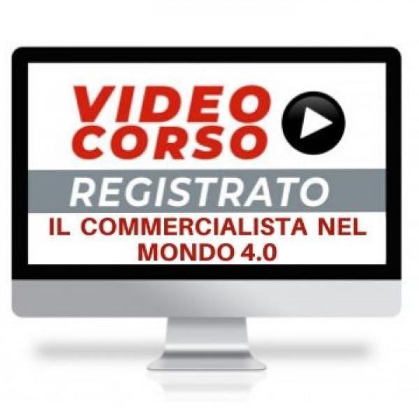 Corso Online Registrato sul nuovo ruolo del Commercialista in un mondo 4.0 Commercialista Telematico