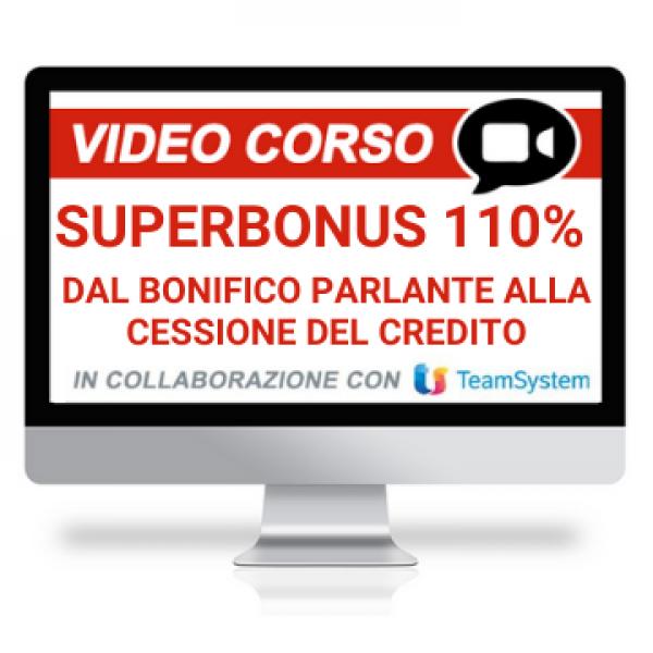 Superbonus 110% dal bonifico parlante alla cessione del credito, Corso online