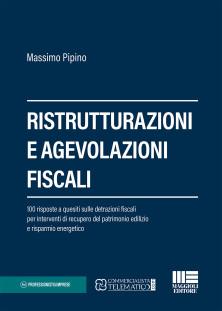 Ristrutturazioni e agevolazioni fiscali - a cura Dott. Massimo Pipino - Maggioli Editore
