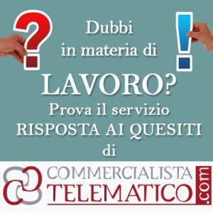 Dubbi in materia di lavoro? Prova il servizio risposta ai quesiti di Commercialista Telematico