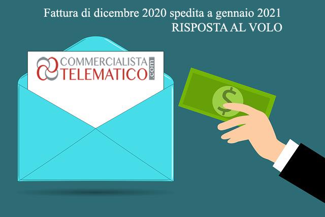 Fattura di dicembre 2020 spedita a gennaio 2021