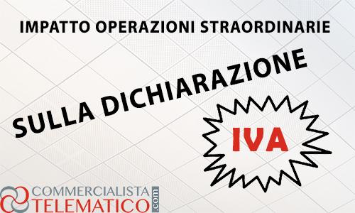 impatto operazioni straordinarie dichiarazione iva