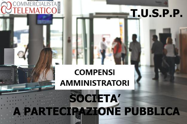 compensi amministratori società a partecipazioni pubbliche