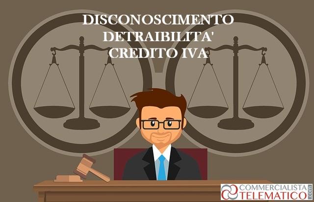 disconoscimento detraibilità credito IVA
