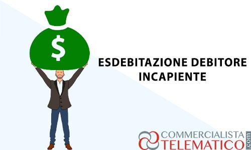 esdebitazione debitore incapiente