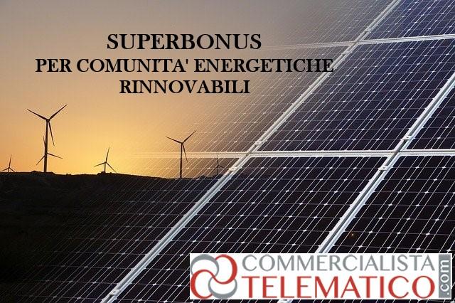 superbonus comunità energetiche rinnovabili