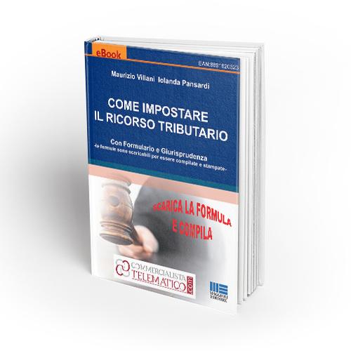 Come Impostare il Ricorso Tributario - Con Formulario e Giurisprudenza
